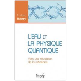 L'eau et la physique quantique - Marc Henry